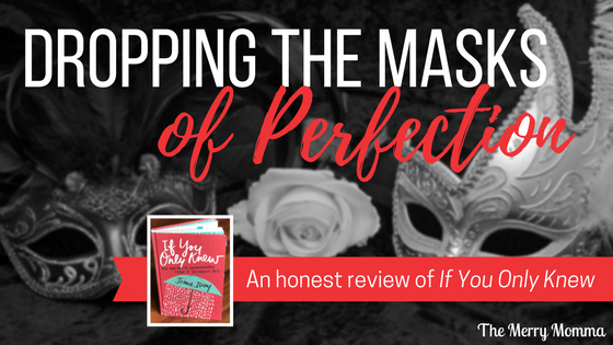 Dropping the Masks of Perfection: A Review of If You Only Knew