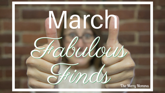 March Fabulous Finds