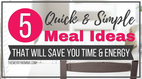 5 Quick & Simple Meals