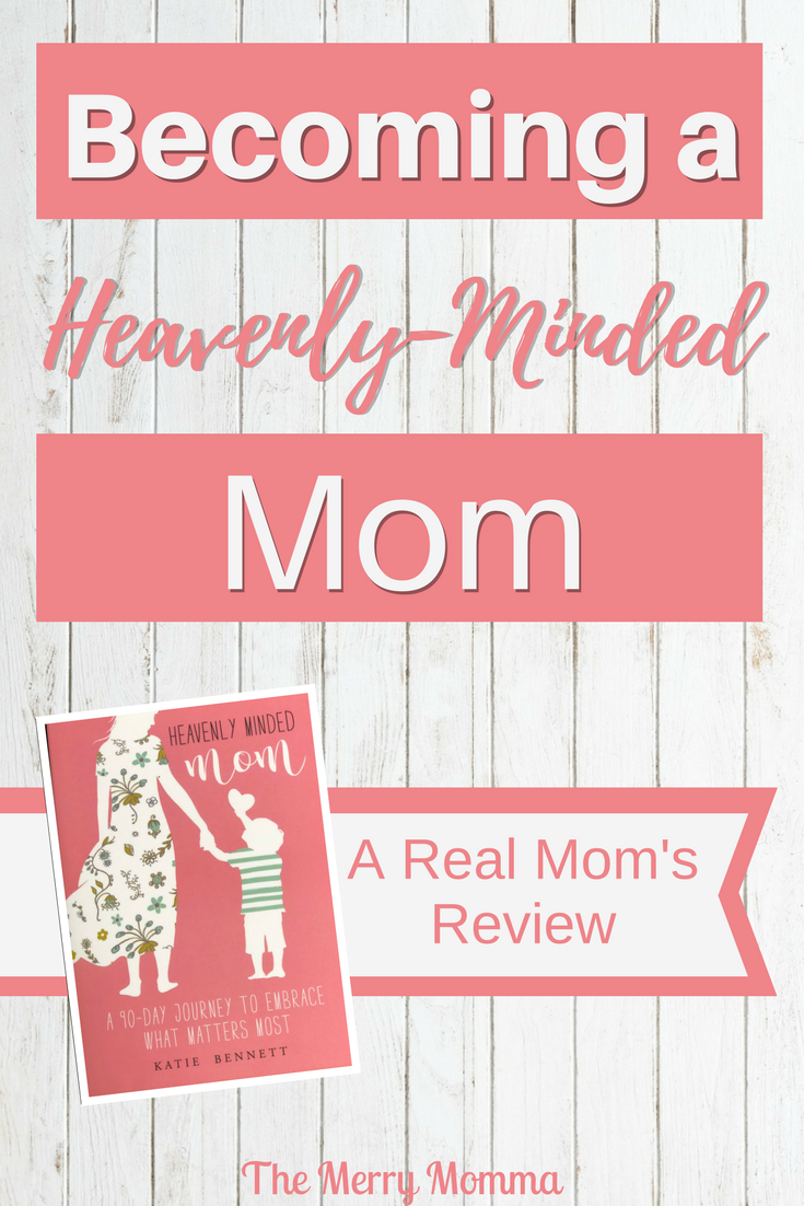 Becoming a Heavenly-Minded Mom