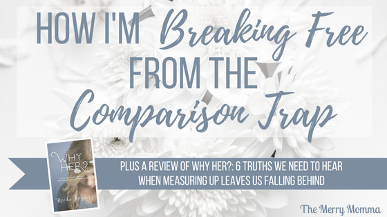 How I'm Breaking Free from the Comparison Trap