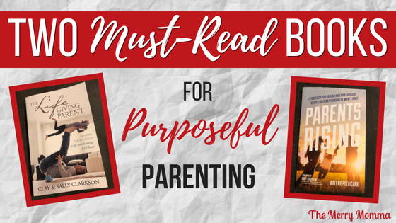 Two Must-Read Books for Purposeful Parenting