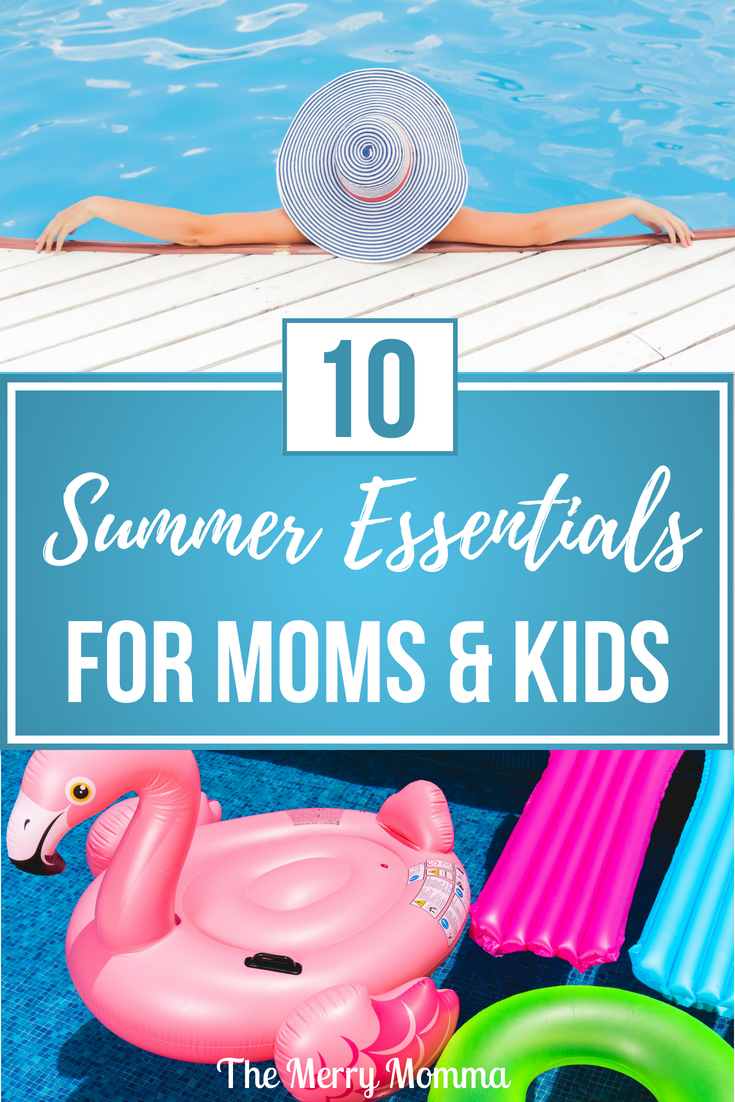Make the most of your summer with my favorite summer essentials for moms and kids! These are 10 things that, while admittedly not fundamental needs, sure do make the summer smoother and more spectacular!
