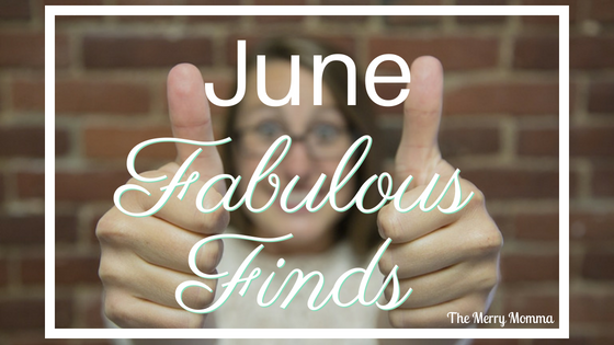 June Fabulous Finds {2018}