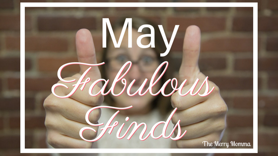 May Fabulous Finds