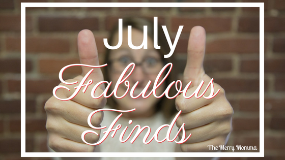 July Fabulous Finds {2018}