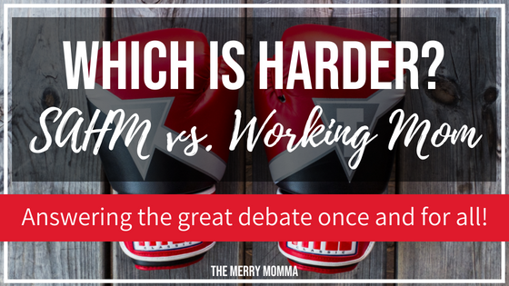 Which is Harder: SAHM vs. Working Mom