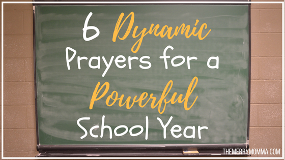 6 Dynamic Prayers for a Powerful School Year