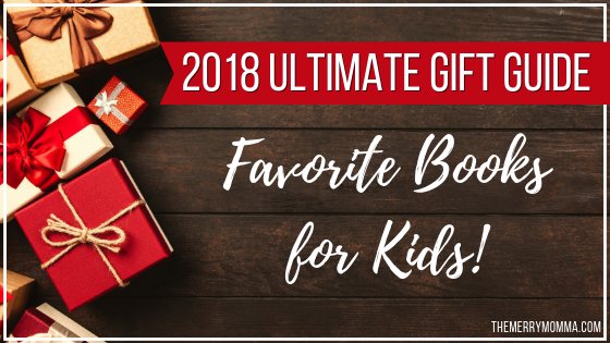 My 2018 Ultimate Gift Guide: Favorite Books for Kids!