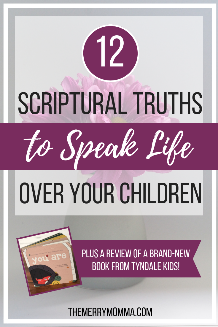 As Christian parents, our words can either bring blessings and life or curses and death. Here are 12 Scriptural truths to speak life over your children!