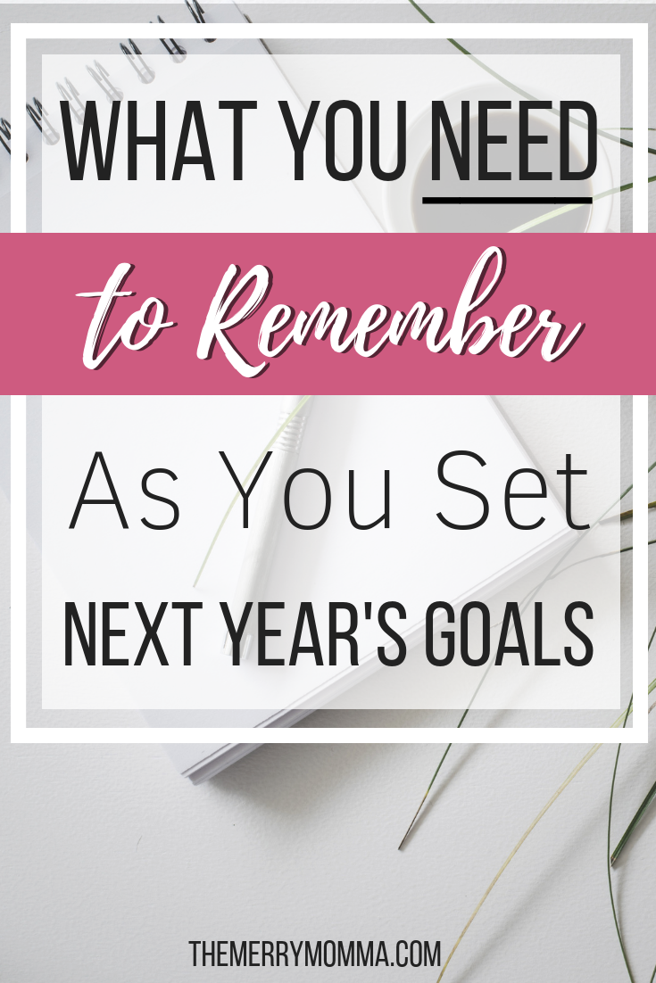 It's the end of the year -- a time of reflecting over the past 365 days and setting goals for the next. But as you evaluate and plan, there's one thing you absolutely must remember.