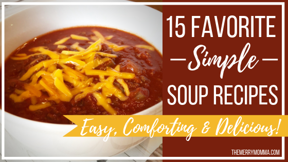 15 Favorite Simple Soup Recipes