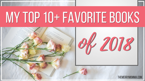 My Top 10+ Favorite Books From 2018