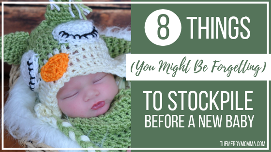 8 Things (You Might Be Forgetting) to Stockpile Before a New Baby