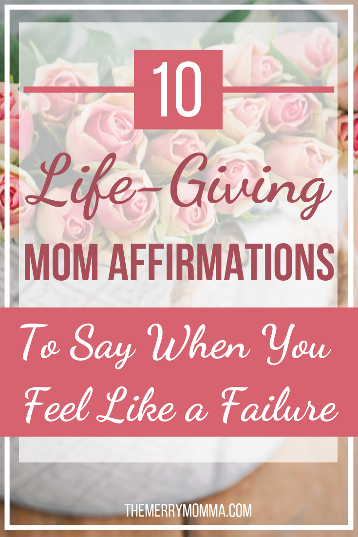 We all have times of feeling like a failure as a mom. But these 10 affirmations will lift your spirits, restore your confidence, and remind you that with God's help, you can be the mom you were called to be.