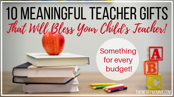 10 Meaningful Teacher Gifts That Will Bless Your Child's Teacher