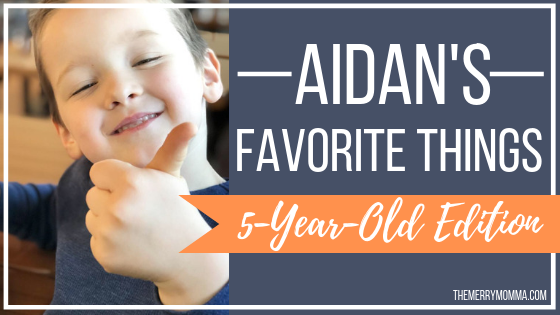 Aidan's Favorite Things: 5-Year-Old Edition