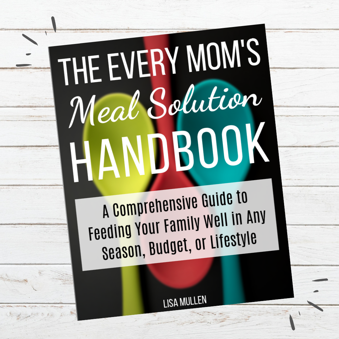 The Every Mom's Meal Solution Handbook -- meal planning, freezer meals, meal prepping, and more!