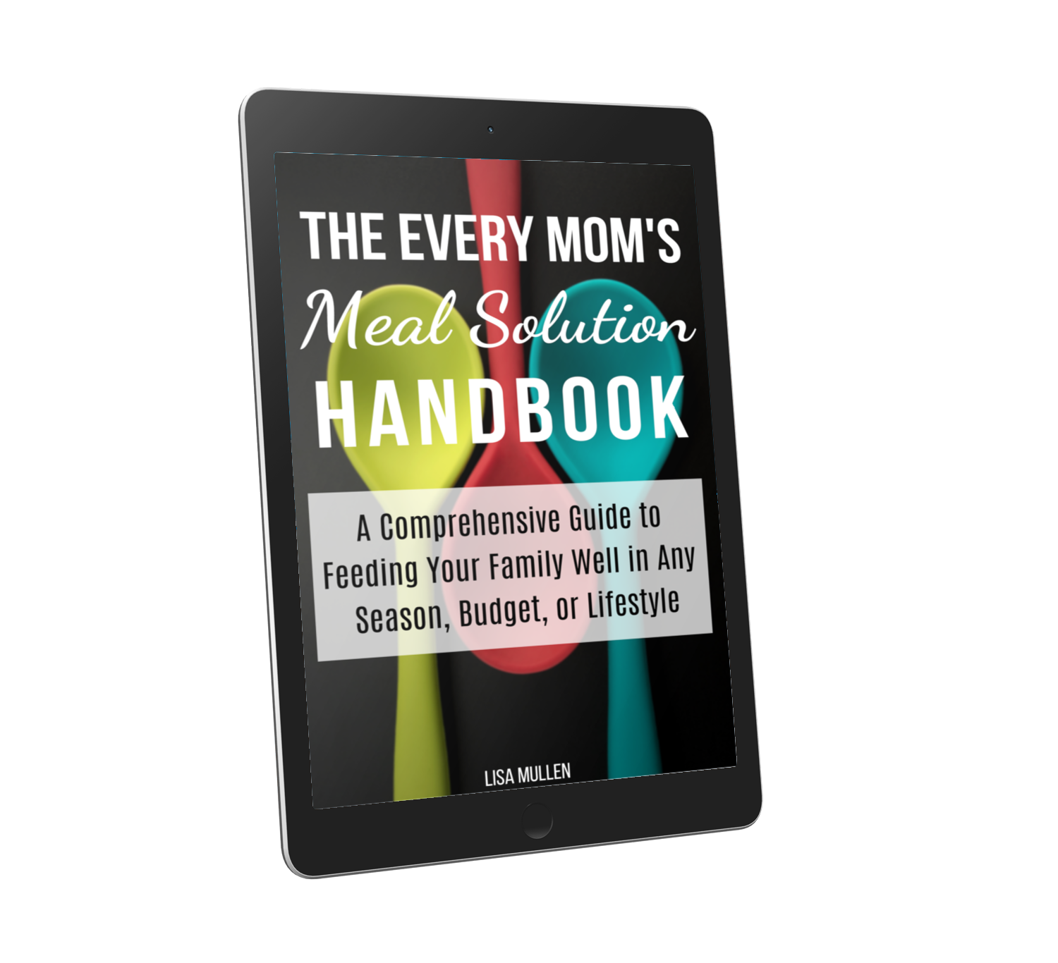 The Every Mom's Meal Solution Handbook