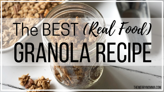 The BEST (Real Food) Granola Recipe