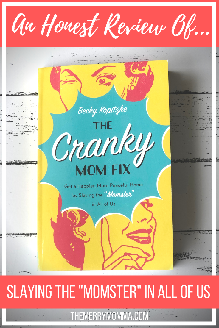 "Would your family ever label you a ""cranky mom?"" Here's how to slay the ""momster"" in you once and for all! This is a must-read book for all moms!"