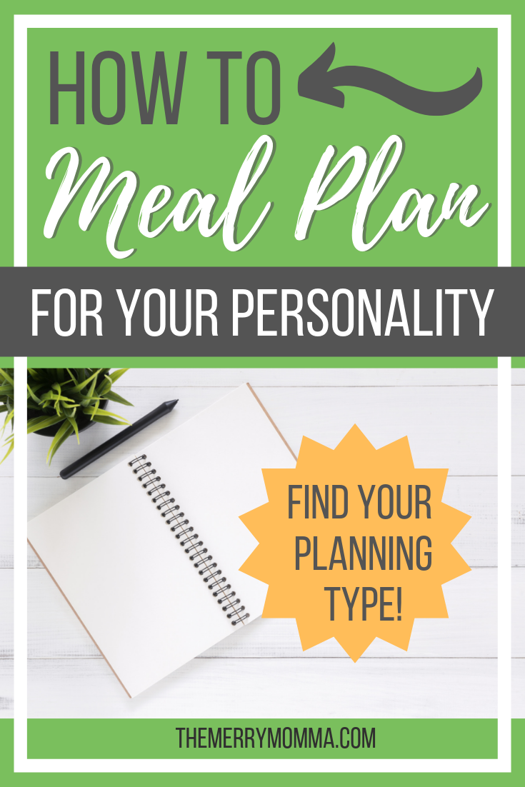 Every mom is different, and different moms have different meal planning needs. Here's how to effectively meal plan according to YOUR particular personality!