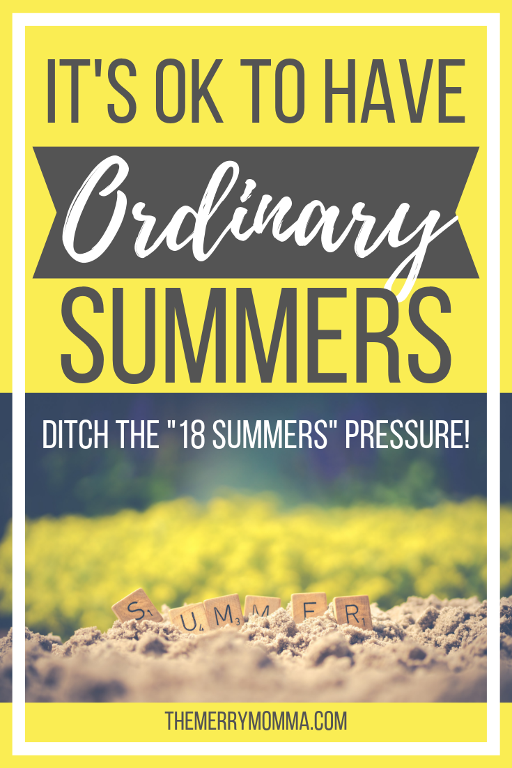 "The ""18 summers"" movement reminds us to soak up every summer with our kids. But in our quest to make every summer extraordinary, what are we missing?"