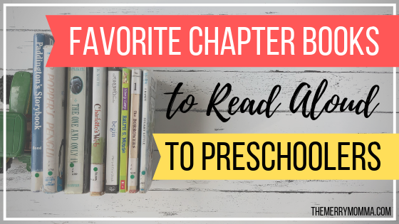 Favorite Chapter Books to Read Aloud to Preschoolers