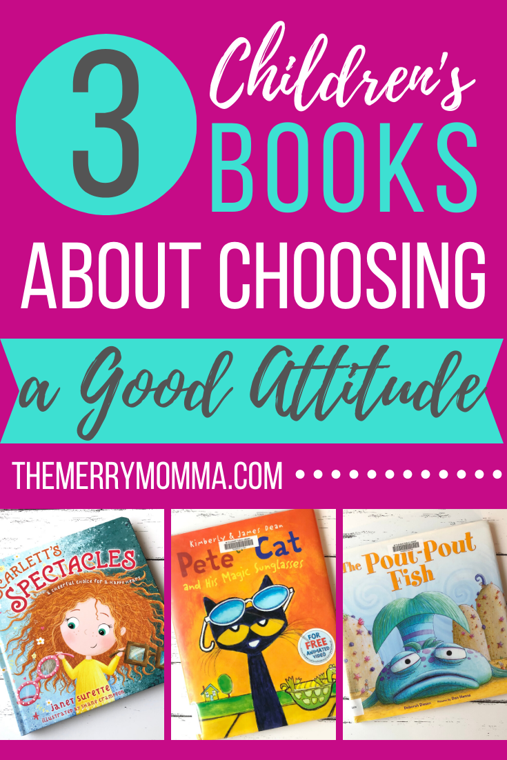 3 Children's Books About Choosing a Good Attitude -- PIN