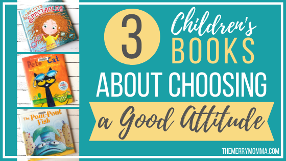 3 Children's Books About Choosing a Good Attitude