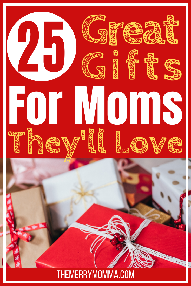25 Great Gifts for Moms They'll Love
