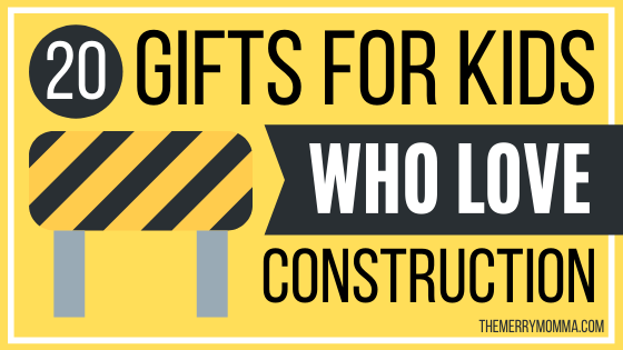 20 Gifts for Kids Who Love Construction