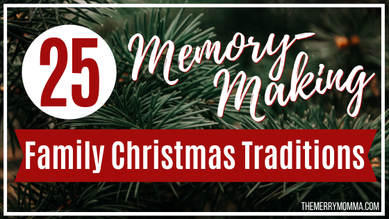 25 Memory-Making Family Christmas Traditions