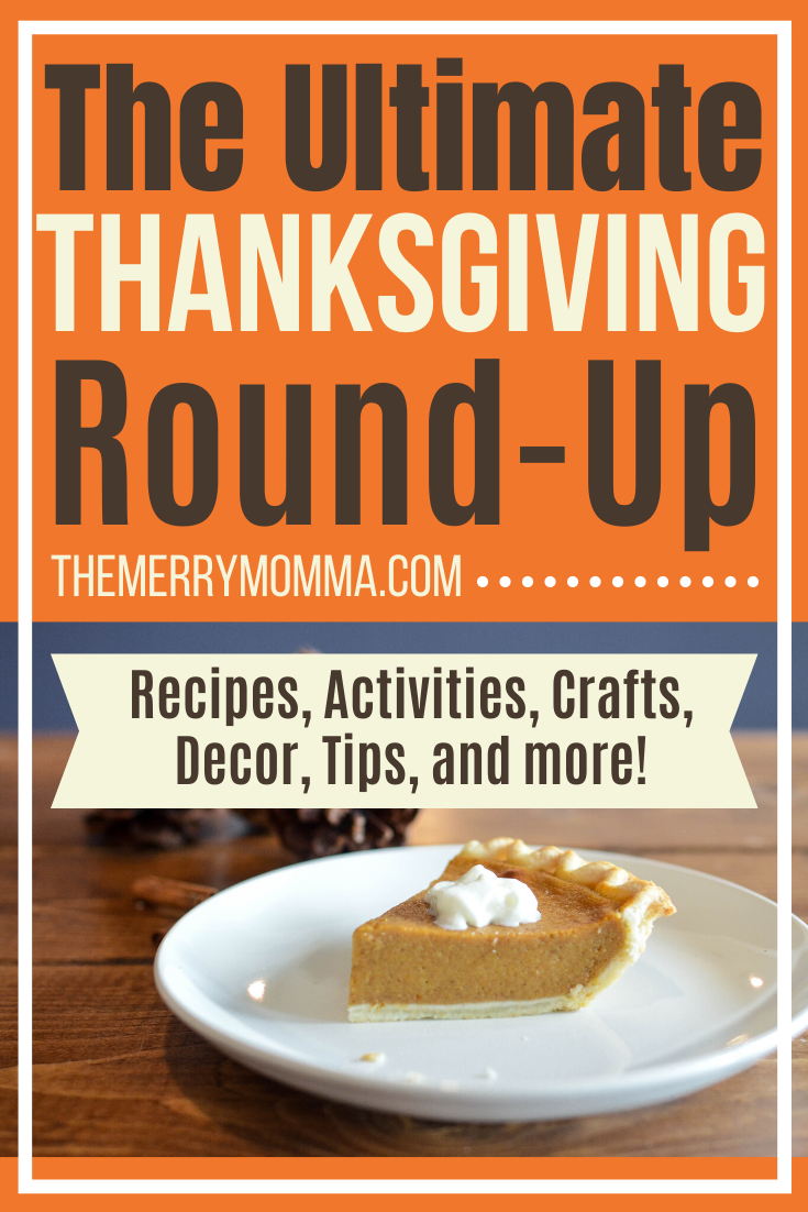 Thanksgiving recipes, activities, crafts, decor, tips, and more!