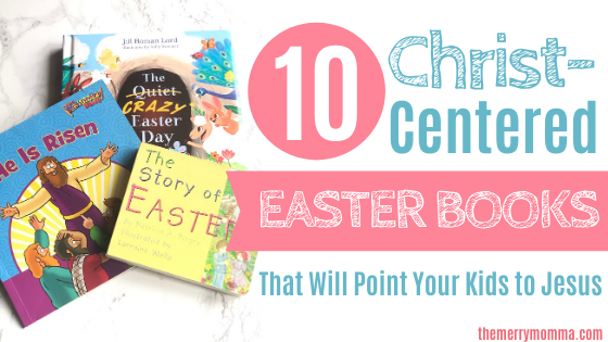 10 Christ-Centered Easter Books for Kids
