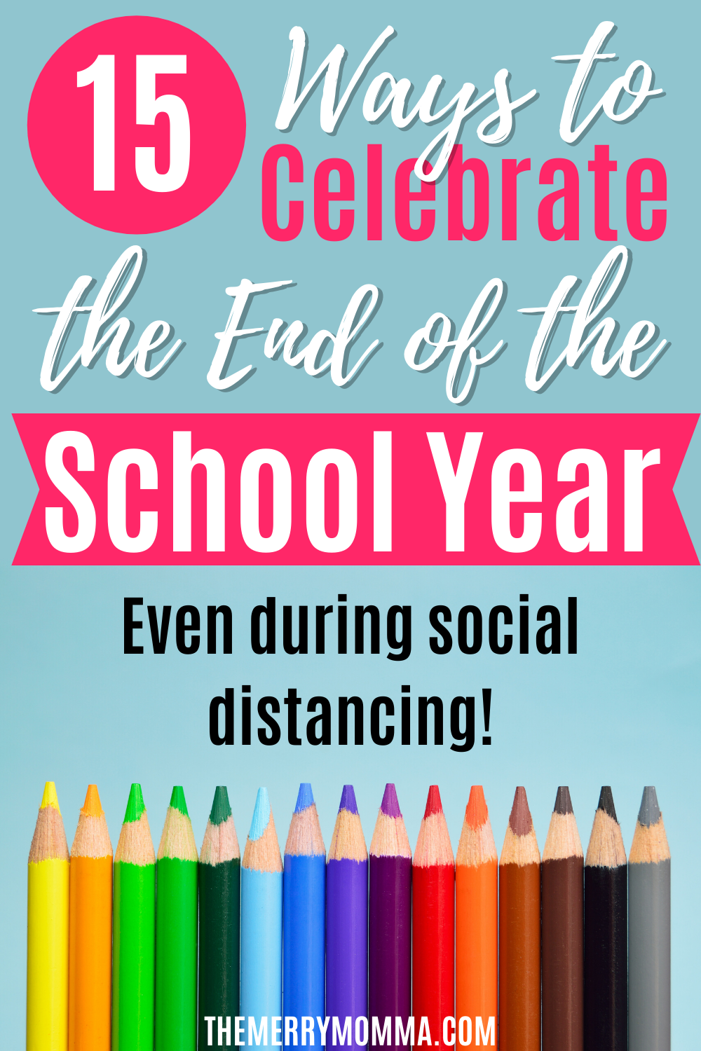 15 Ways to Celebrate the End of the School Year