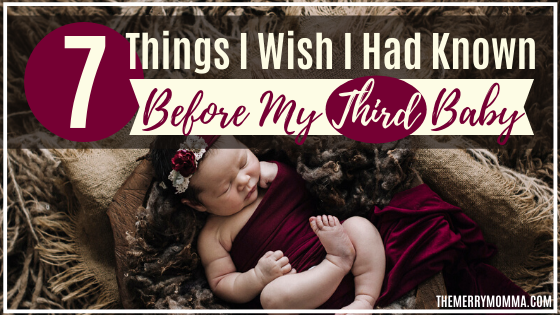 7 Things I Wish I Had Known Before My Third Baby