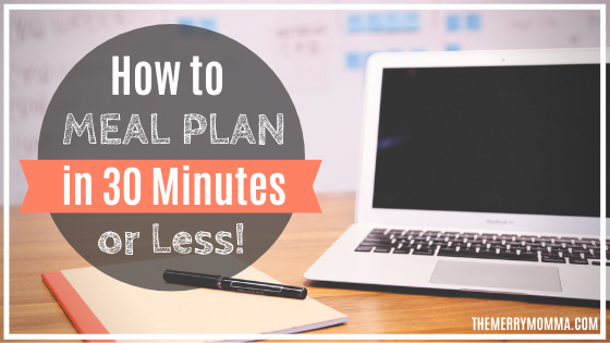 How to Meal Plan in 30 Minutes or Less