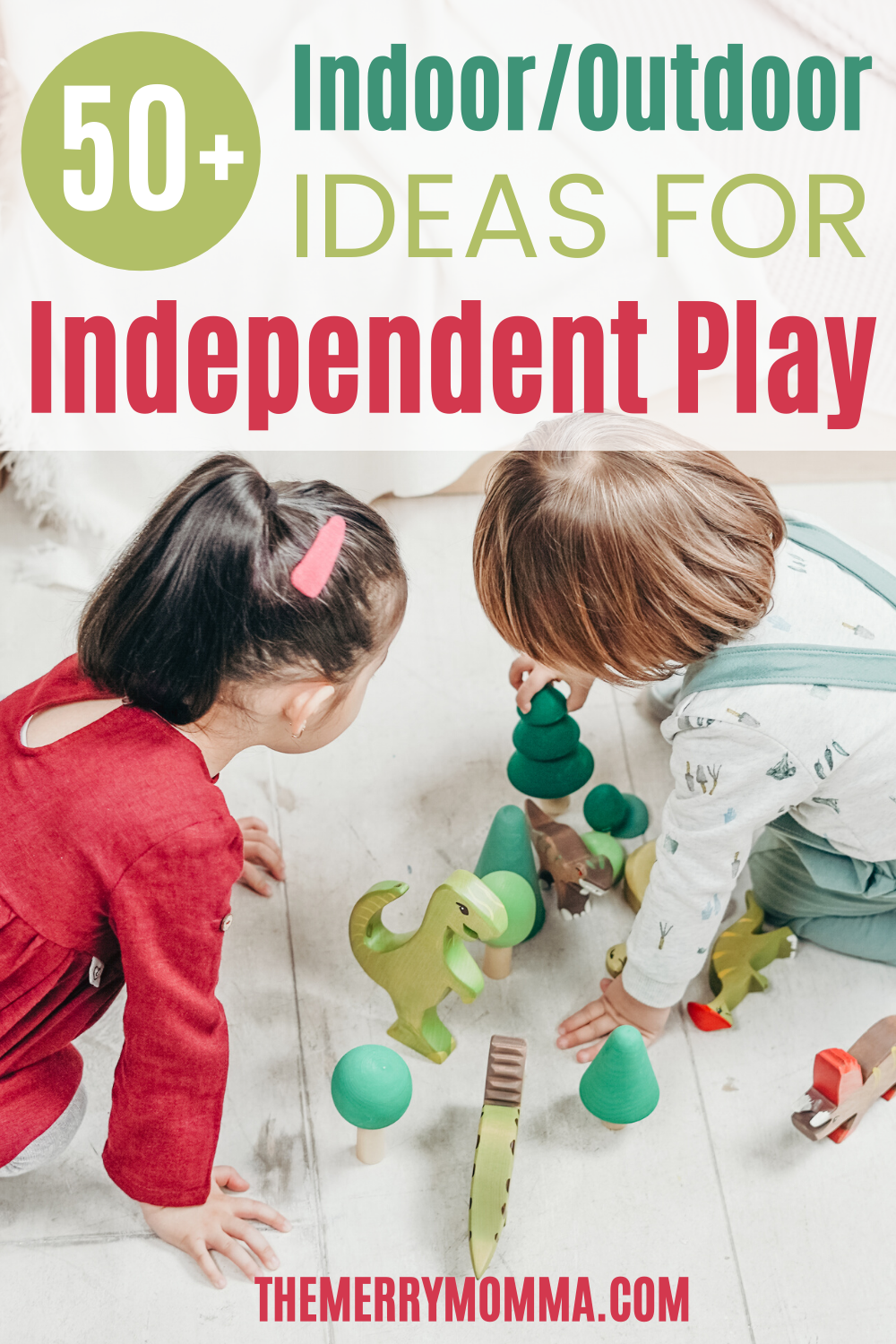 50+ Indoor/Outdoor Independent Play Ideas for Kids