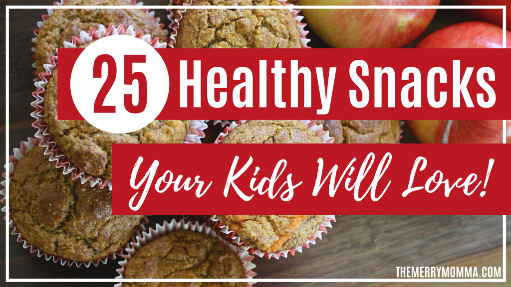 25 Healthy Snacks Your Kids Will Love