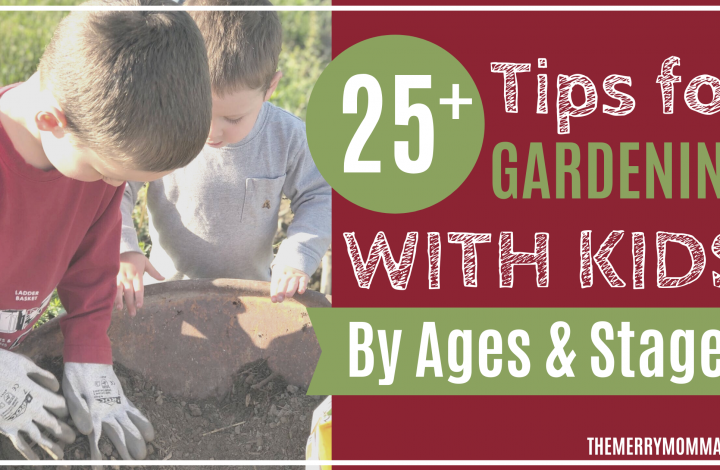 25+ Tips for Gardening With Kids (By Ages and Stages) | The Merry Momma