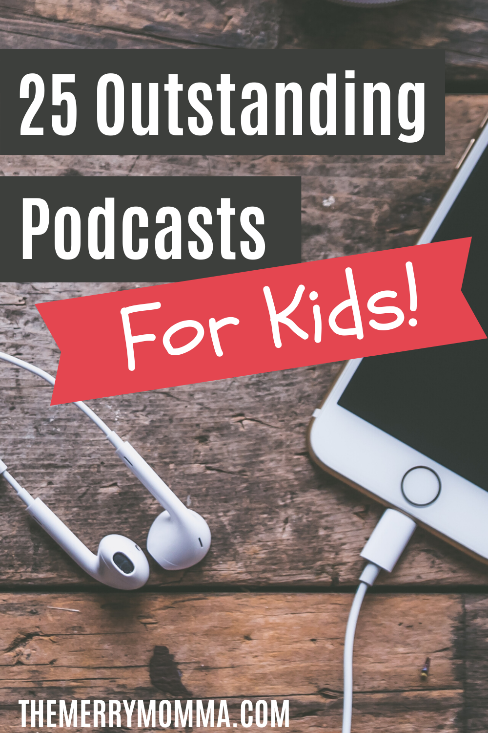 25 Outstanding Podcasts for Kids | The Merry Momma