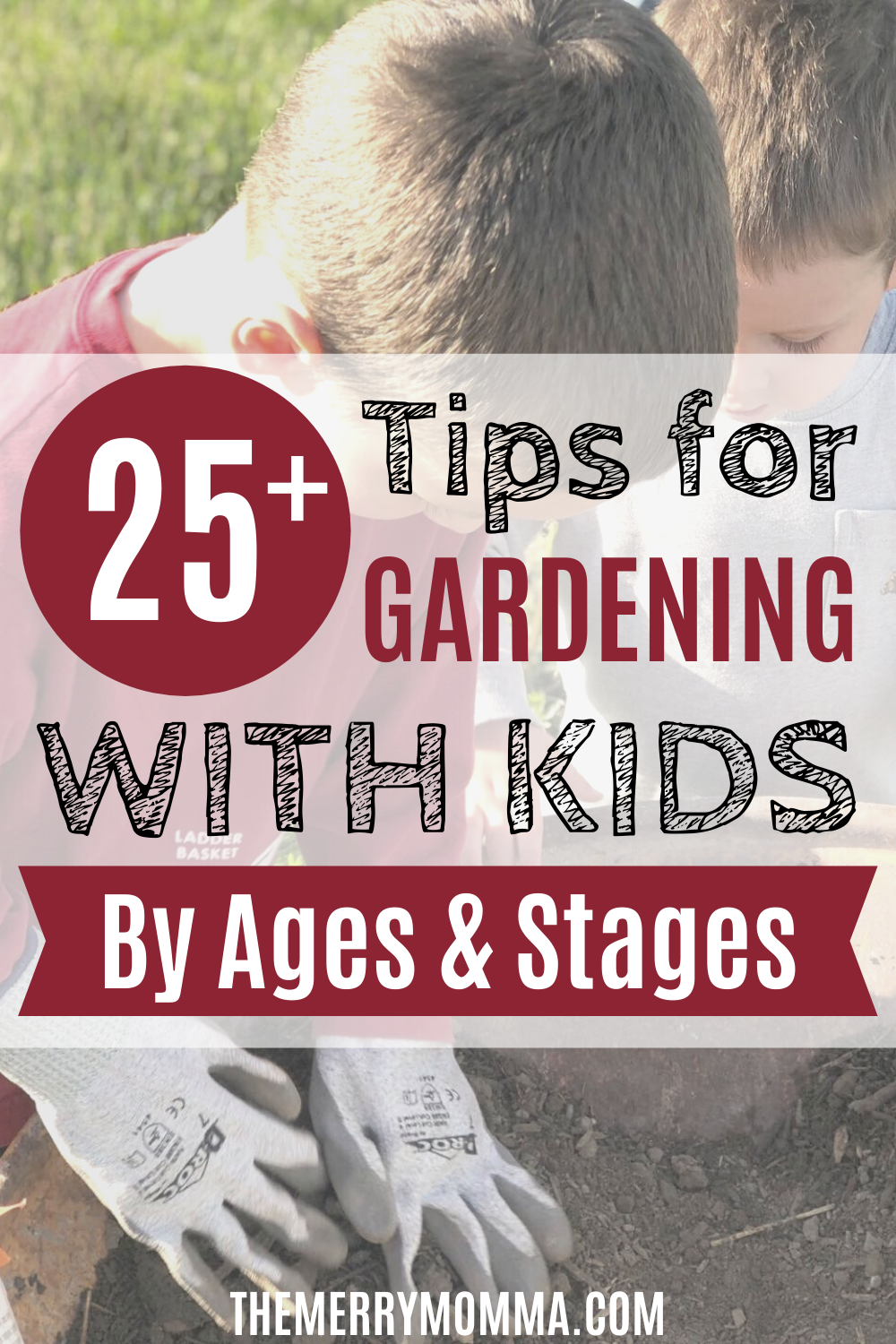 25+ Tips for Gardening With Kids (By Ages & Stages) | The Merry Momma