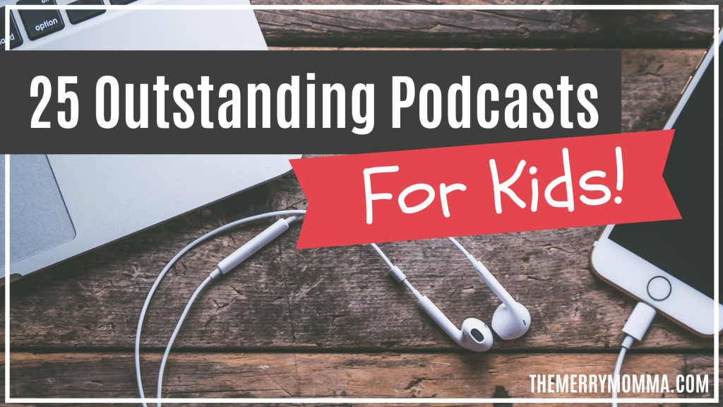 25 Outstanding Podcasts for Kids