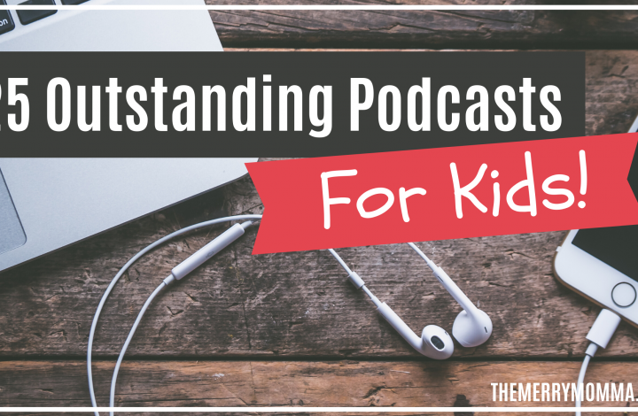 25 Podcasts for Kids | The Merry Momma