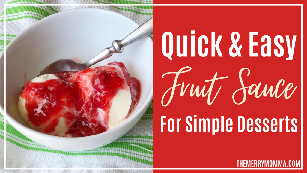 Easy Fruit Sauce for Desserts