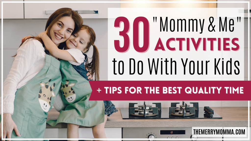 "30 ""Mommy & Me"" Activities to Do With Your Kids"