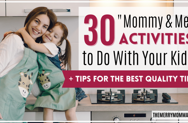30 Mommy & Me Activities | The Merry Momma