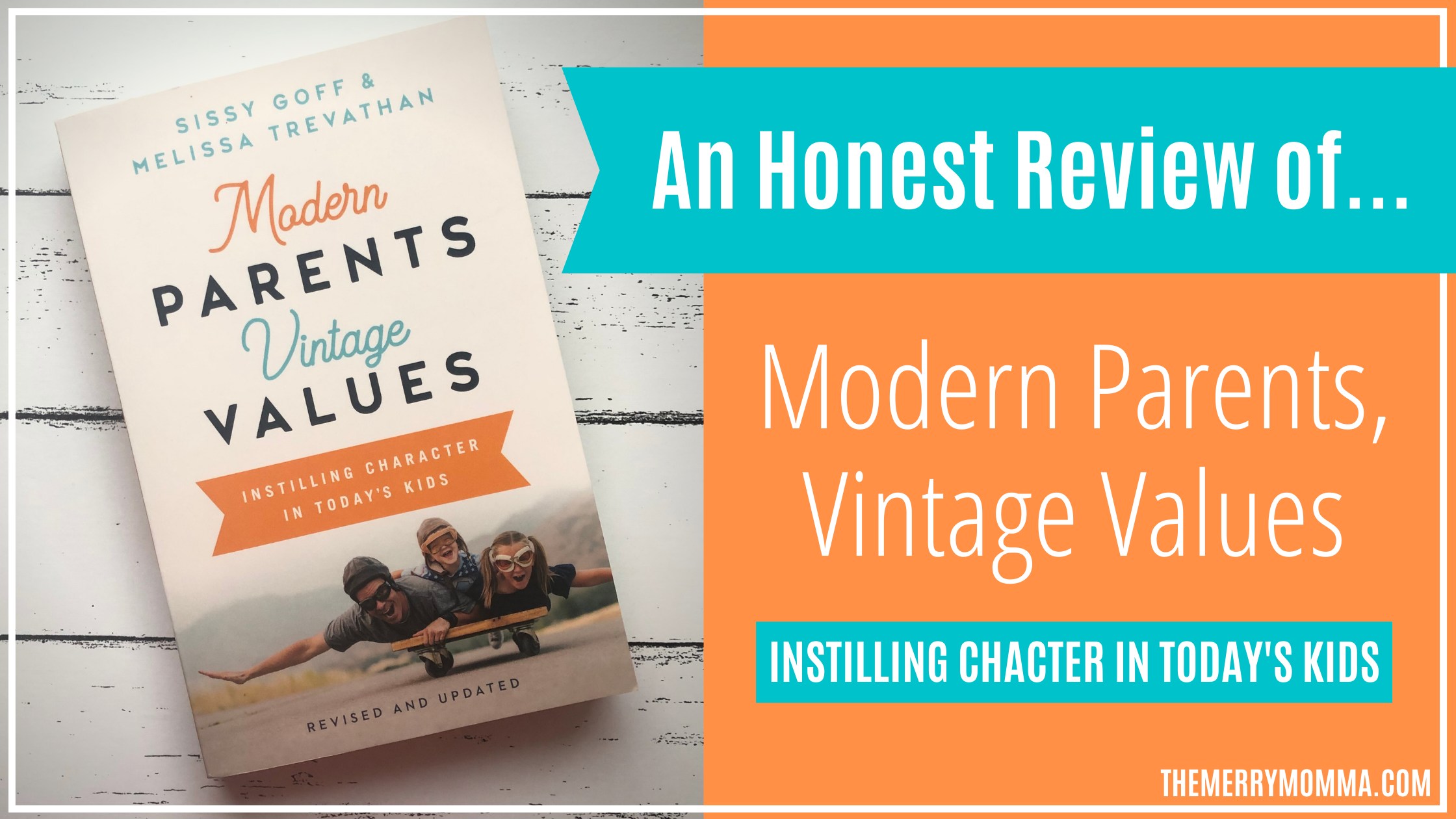 An Honest Review of Modern Parents, Vintage Values | The Merry Momma