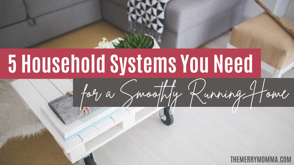 5 Household Systems You Need for a Smoothly Running Home